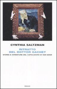 Foto Cover di Ritratto del dottor Gachet. Storia e avventure del capolavoro di Van Gogh, Libro di Cynthia Saltzaman, edito da Einaudi