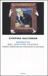 Ritratto del dottor Gachet. Storia e avventure del capolavoro di Van Gogh