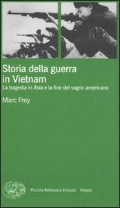 Storia della guerra in Vietnam. La tragedia in Asia e la fine del sogno americano