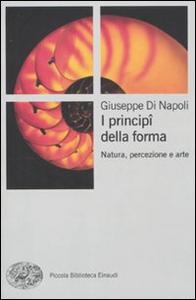 Libro I principi della forma. Natura, percezione, arte Giuseppe Di Napoli