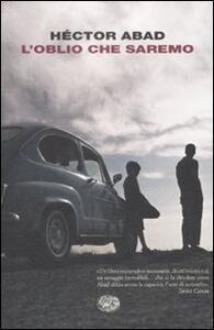 L' oblio che saremo - Héctor Abad Faciolince - copertina