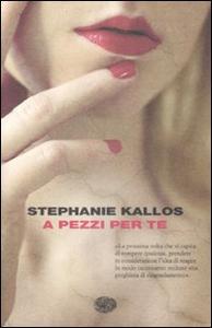 Libro A pezzi per te Stephanie Kallos