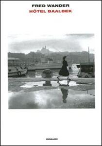 Libro Hôtel Baalbek Fred Wander