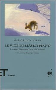 Le vite dell'altipiano. Racconti di uomini, boschi e animali - Mario Rigoni Stern - copertina