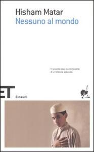 Nessuno al mondo - Hisham Matar - copertina