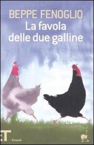 Libro La favola delle due galline Beppe Fenoglio