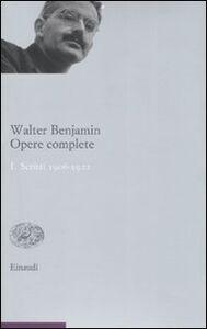 Libro Opere complete. Vol. 1: Scritti 1906-1922. Walter Benjamin