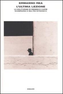 Amatigota.it L' ultima lezione. La solitudine di Federico Caffè scomparso e mai più ritrovato Image
