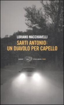 Sarti Antonio: un diavolo per capello - Loriano Macchiavelli - copertina