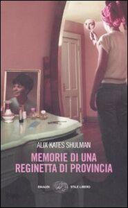 Libro Memorie di una reginetta di provincia Alix K. Shulman