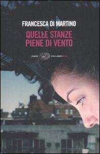 Libro Quelle stanze piene di vento Francesca Di Martino