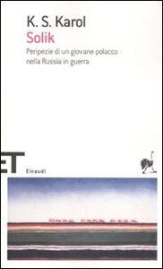 Libro Solik. Peripezie di un giovane polacco nella Russia in guerra K. S. Karol