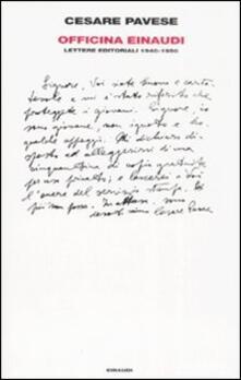 Officina Einaudi. Lettere editoriali 1940-1950 - Cesare Pavese - copertina