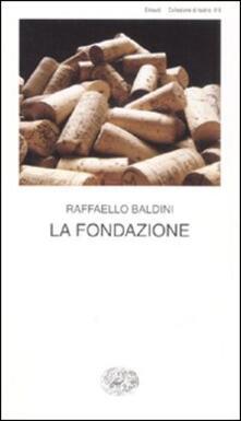 La fondazione. Testo romagnolo a fronte - Raffaello Baldini - copertina