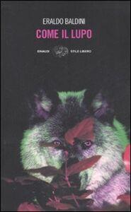 Libro Come il lupo Eraldo Baldini