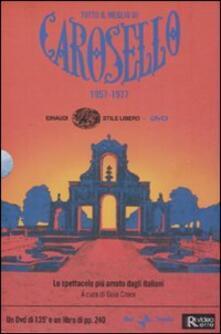 Tutto il meglio di Carosello (1957-1977). Con DVD.pdf