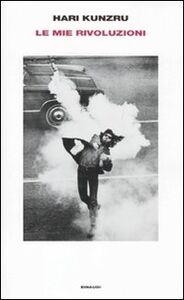 Libro Le mie rivoluzioni Hari Kunzru