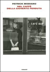 Nel caffè della giovinezza perduta - Patrick Modiano - copertina
