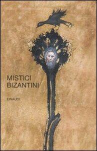 Foto Cover di Mistici bizantini, Libro di  edito da Einaudi