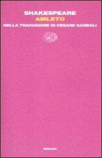 Amleto. Nella traduzione di Cesare Garboli - Shakespeare William - wuz.it