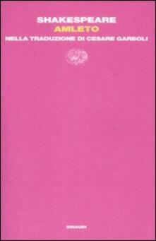 Amleto. Nella traduzione di Cesare Garboli - William Shakespeare - copertina