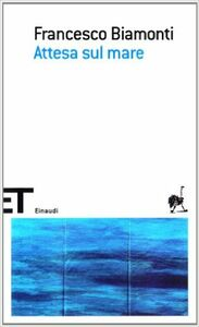 Libro Attesa sul mare Francesco Biamonti