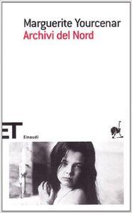 Foto Cover di Archivi del Nord, Libro di Marguerite Yourcenar, edito da Einaudi