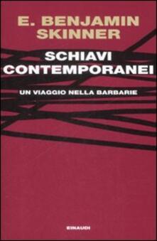Schiavi contemporanei. Un viaggio nella barbarie.pdf