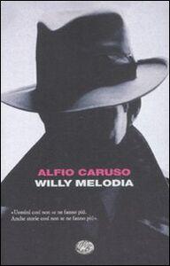 Foto Cover di Willy Melodia, Libro di Alfio Caruso, edito da Einaudi