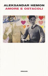 Libro Amore e ostacoli Aleksandar Hemon