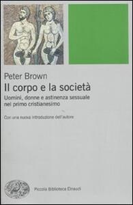 Il corpo e la società. Uomini, donne e astinenza sessuale nei primi secoli cristiani