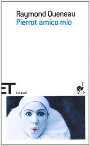 Foto Cover di Pierrot amico mio, Libro di Raymond Queneau, edito da Einaudi