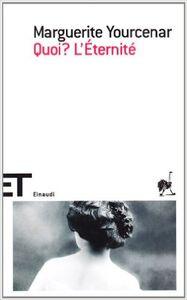 Libro Quoi? L'éternité Marguerite Yourcenar