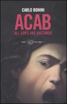 ACAB. All cops are bastards - Carlo Bonini - copertina