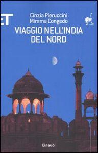 Libro Viaggio nell'India del nord Cinzia Pieruccini , Mimma Congedo