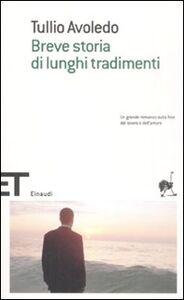Foto Cover di Breve storia di lunghi tradimementi, Libro di Tullio Avoledo, edito da Einaudi