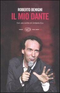 Foto Cover di Il mio Dante, Libro di Roberto Benigni, edito da Einaudi