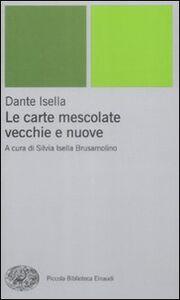 Foto Cover di Le carte mescolate. Vecchie e nuove, Libro di Dante Isella, edito da Einaudi