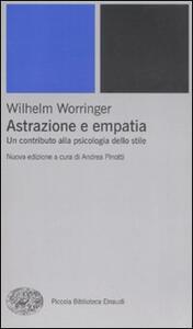 Astrazione e empatia. Un contributo alla psicologia dello stile - Wilhelm Worringer - copertina