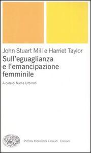 Libro Sull'uguaglianza e l'emancipazione femminile John Stuart Mill , Harriet Taylor