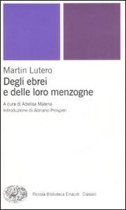Libro Degli ebrei e delle loro menzogne Martin Lutero