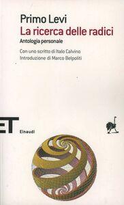 Foto Cover di La ricerca delle radici, Libro di Primo Levi, edito da Einaudi