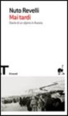 Tegliowinterrun.it Mai tardi. Diario di un alpino in Russia Image