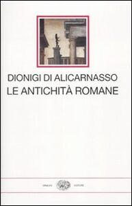 Foto Cover di Le antichità romane, Libro di Dionigi di Alicarnasso, edito da Einaudi