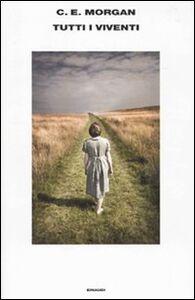 Foto Cover di Tutti i viventi, Libro di C. E. Morgan, edito da Einaudi