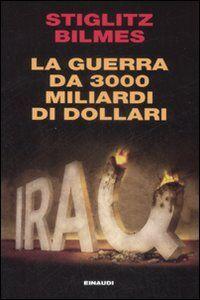Libro La guerra da 3000 miliardi di dollari Joseph Eugene Stiglitz , Linda J. Bilmes