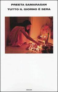 Libro Tutto il giorno è sera Preeta Samarasan