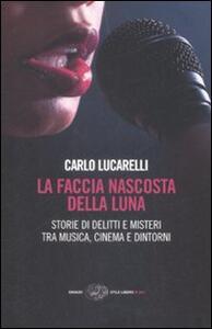 La faccia nascosta della luna. Storie di delitti e misteri tra musica, cinema e dintorni - Carlo Lucarelli - copertina