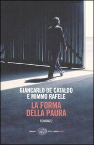 Libro La forma della paura Giancarlo De Cataldo , Mimmo Rafele