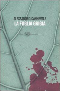 Libro La foglia grigia Alessandro Cannevale